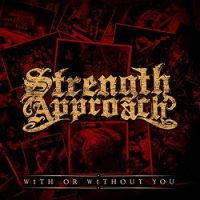 Strength Approach – With or Without You (2012, Demons Run Amok)