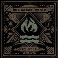 Hot Water Music – Exister (2012, Rise Records)