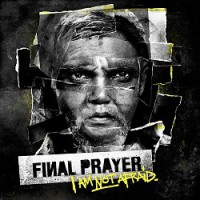 Final Prayer – I Am Not Afraid (2012, Let It Burn Records)