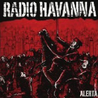 Radio Havanna – Alerta (2012, Uncle-M)