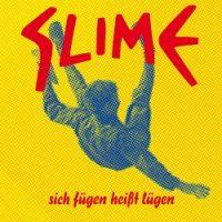 Slime – Sich fügen heißt lügen (2012, People Like You Records)