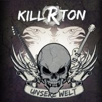 Killerton – Unsere Welt (2012, Burnout Records/Soulfood)