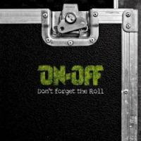 On-Off – Don't Forget the Roll (2012, Buil2Kill)