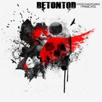 Betontod – Entschuldigung für Nichts (2012, Better Than Hell)