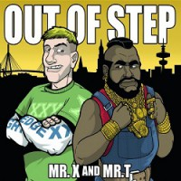 Out of Step – Mr. X and Mr. T (2012, District 763 Records)