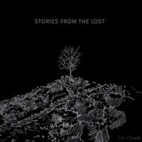 Stories From the Lost – For Clouds (2012, Dunk Records)