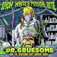 Snow White's Poison Bite – Featuring: Dr. Gruesome and the Gruesome Gory Horror Show (2013, Victory Records)
