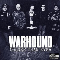 Warhound – Colder Than Ever (2013, Beatdown Hardwear)