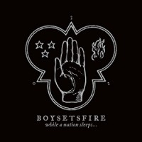 Boysetsfire – While a Nation Sleeps (2013, Bridge Nine Records)