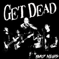 Get Dead – Bad News (2013, Fat Wreck)