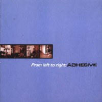Adhesive – From Left to Right (1998, Ampersand Records)