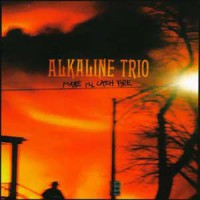 Alkaline Trio – Maybe I'll Catch Fire (2000, Asian Man Records)