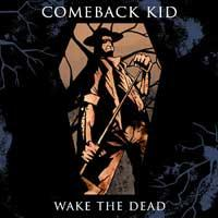 Comeback Kid – Wake the Dead (2005, Victory Records)