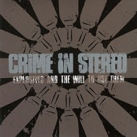 Crime in Stereo – Explosives and the Will to Use Them (2004, Water Music Recorders)