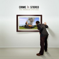 Crime in Stereo – The Troubled Stateside (2006, Nitro Records)