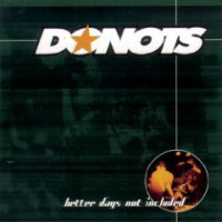Donots – Better Days Not Included (1999, Supersonic Records)
