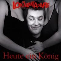 Die Lokalmatadore – Heute ein König… morgen ein Arschloch (1994, Teenage Rebel Records)