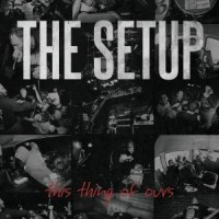 The Setup – This Thing of Ours (2013, Beatdown Hardwear)