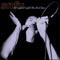SNFU – Let's Get It Right the First Time (1998, Rake Records/Megaforce Records)