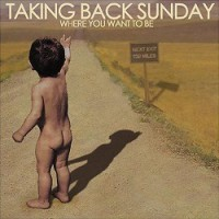 Taking Back Sunday – Where You Want to Be (2004, Victory Records)