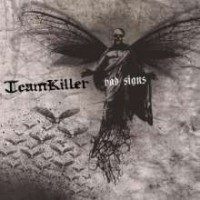 Teamkiller – Bad Signs (2006, Dead Serious Records)