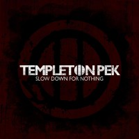 Templeton Pek – Slow Down For Nothing (2012, People Like You Records)