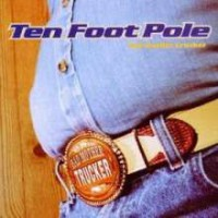 Ten Foot Pole – Bad Mother Trucker (2002, Victory Records)