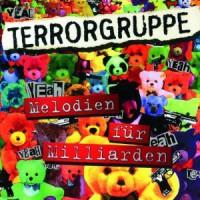Terrorgruppe – Melodien für Milliarden (2007, Destiny Records)