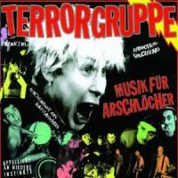Terrorgruppe – Musik für Arschlöcher (2007, Destiny Records)