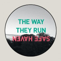 The Way They Run – Safe Haven (2013, Black Star Foundation)