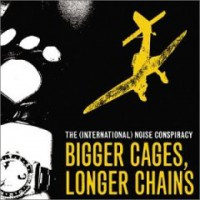 The (International) Noise Conspiracy – Bigger Cages, Longer Chains (2002, Burning Heart Records)
