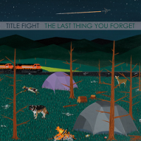 Title Fight – The Last Thing You Forget (2009, Run For Cover Records)