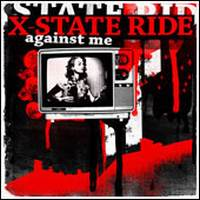 X-State Ride – Against Me (2008, Radar Music)