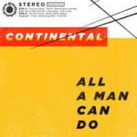 Continental – All a Man Can Do (2013, Flix Records/Cargo Records)