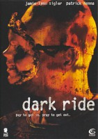 Dark Ride (USA 2006)