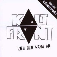 Kaltfront – Zieh dich warm an (1987/2008, Teenage Rebel Records)