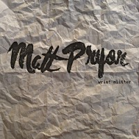 Matt Pryor – Wrist Slitter (2013, Arctic Rodeo Recordings/Equal Vision Records)