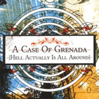 A Case of Grenada – Hell Actually is All Around (2005, Redfield Records)
