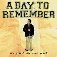 A Day to Remember – For Those Who Have Heart (2007, Victory Records)