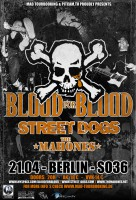 21.04.2011 – Blood for Blood / Street Dogs – Berlin SO36