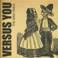 Versus You – The Mad Ones (2009, Fond of Life Records)