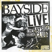 Bayside – Live at the Bayside Social Club (2008, Victory Records)