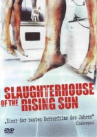 Slaughterhouse of the Rising Sun (USA 2005)