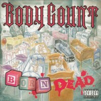 Body Count – Born Dead (1994, Virgin Records)