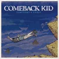 Comeback Kid – Symptoms + Cures (2010, Victory Records)