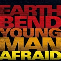 Earthbend – Young Man Afraid (2007, Rookie Records)