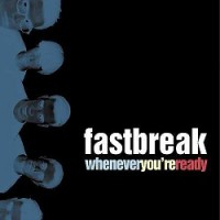 Fastbreak – Whenever You're Ready (1999, Revelation Records)