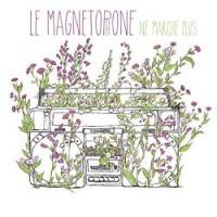 Le Magnetophone – Ne Marche Plus (2013, Postrap)