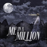 Me In a Million – Still in the Balance (2014, Redfield Records)