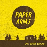 Paper Arms – Days Above Ground (2010, Poison City Records)